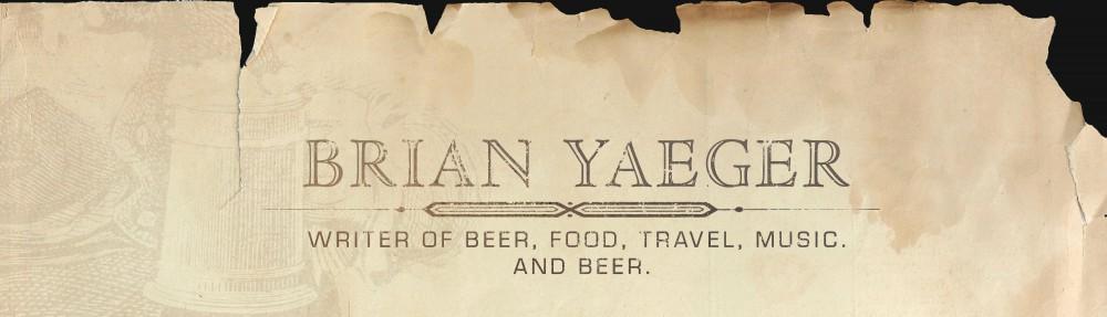 Brian Yaeger: Beer Writer